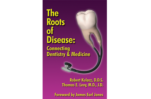 The Roots of Disease, Connecting Dentistry and Medicine, book cover
